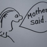 Mother said: Writers share their Mothers best advice
