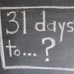 31 days to…?