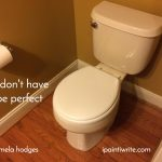 Keeping a white toilet seat to remind us we don't have to be perfect