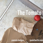 Be careful how you hold a paper bag full of tomatoes