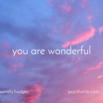 Did you forget you are wonderful?